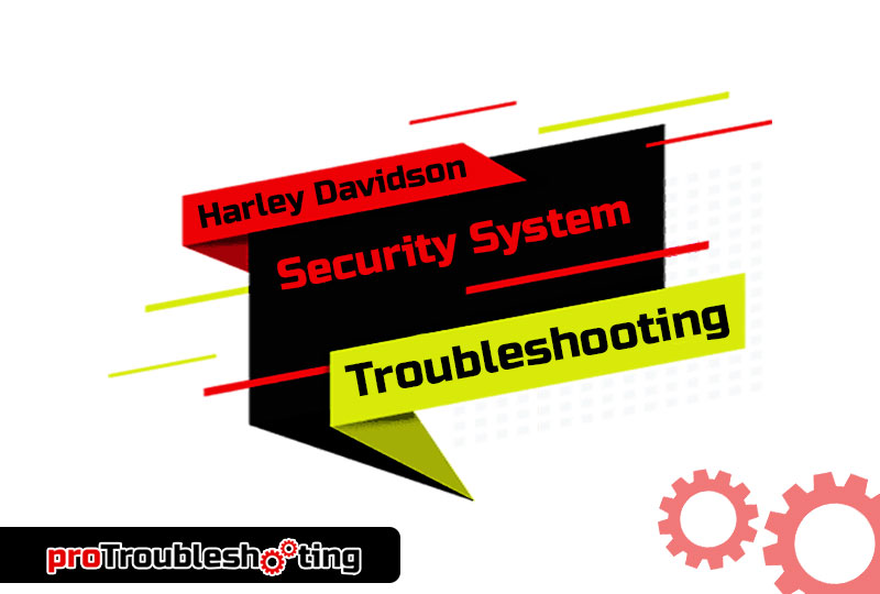 Harley Davidson security system troubleshooting