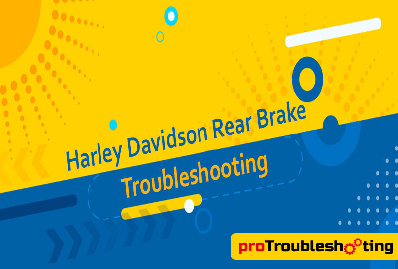 Harley Davidson Rear Brake Troubleshooting-FI
